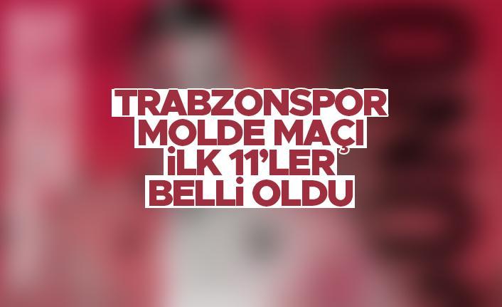 Trabzonspor - Molde maçının 11'leri belli oldu
