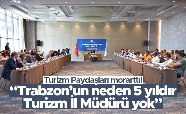 """Turizm paydaşları morarttı: """"Trabzon'un neden 5 yıldır Turizm İl Müdürü yok"""""""