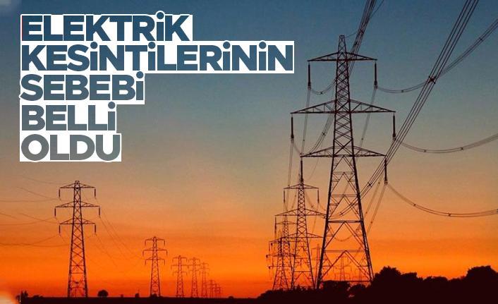 Türkiye genelinde yaşanan elektrik kesintilerinin sebebi belli oldu