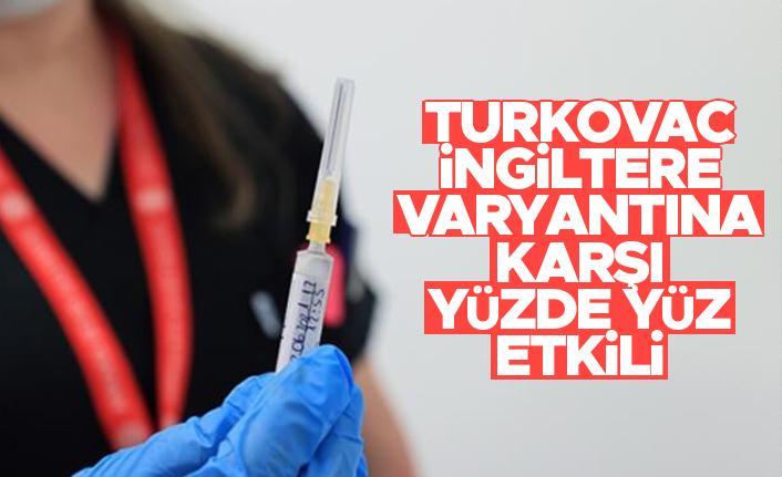 """""""Turkovac İngiliz varyantına karşı yüzde yüz etkili"""""""