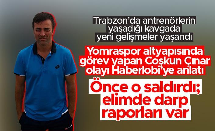 Trabzon'da yaşanan antrenörlerin kavgasında Coşkun Çınar Haberlobi'ye konuştu