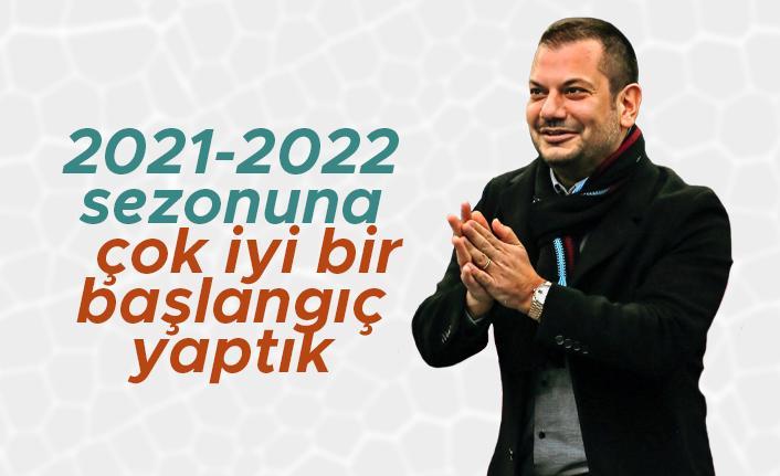 Ertuğrul Doğan; '2021-2022 sezonuna çok iyi bir başlangıç yaptık'
