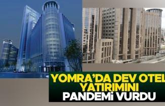 Yomra'da dev otel yatırımını pandemi vurdu