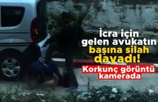 İcra için gelen avukatın başına silah dayadı! Korkunç görüntü kamerada