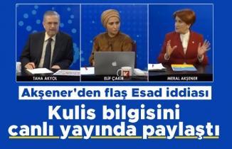Akşener'den flaş Esad iddiası: Kulis bilgisini canlı yayında paylaştı