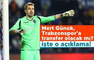 Mert Günok, Trabzonspor'a transfer olacak mı? İşte o açıklama!