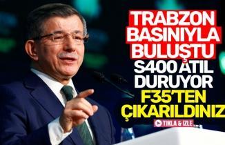 Ahmet Davutoğlu Trabzon basınıyla ne konuştu?